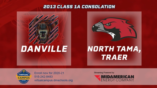 2013 Basketball 1A Consolation - Danville vs. North Tama, Traer
