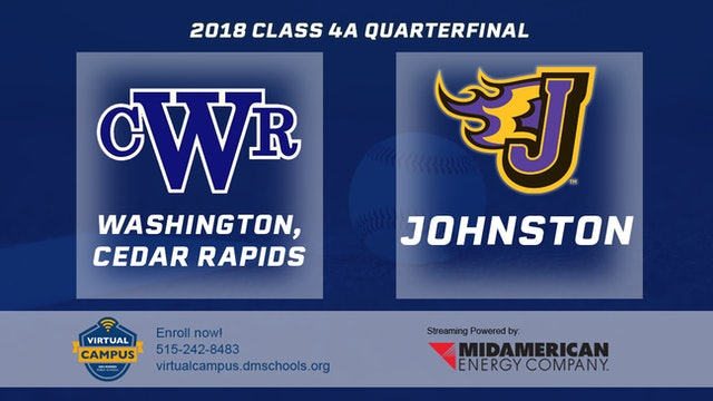 2018 Baseball 4A Quarterfinal - Cedar Rapids, Washington vs Johnston