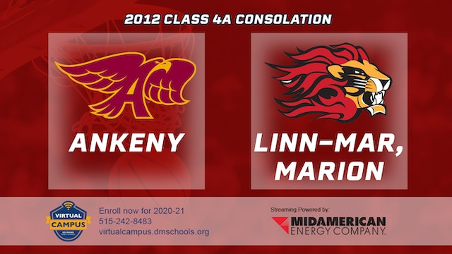 2012 Basketball 4A Consolation - Ankeny vs Linn-Mar, Marion