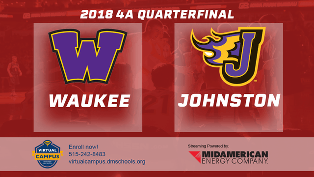 2018 Basketball Class 4A Quarterfinal (Waukee vs. Johnston)