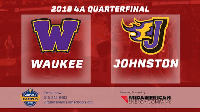 2018 4A Basketball Quarter Finals: Waukee vs. Johnston