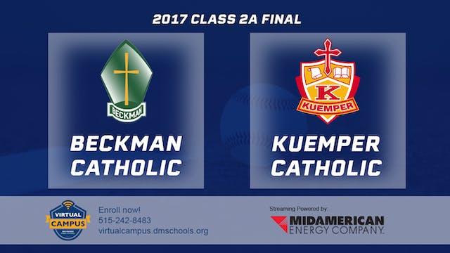 2017 Baseball 2A Final - Beckman Cath...