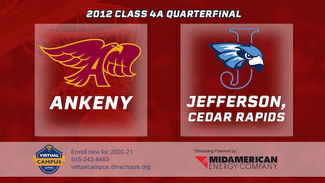 2012 Basketball 4A Quarterfinal - Ankeny vs. Cedar Rapids, Jefferson