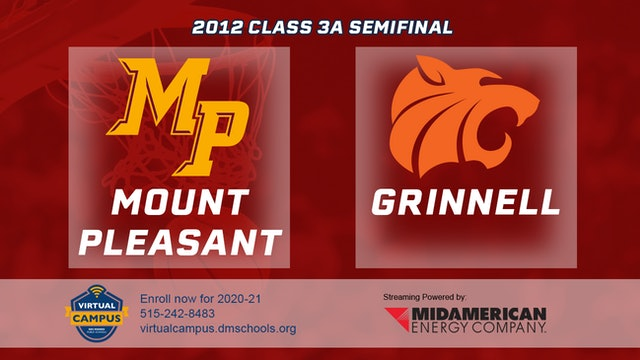 2012 Basketball 3A Semifinal - Mount Pleasant vs. Grinnell