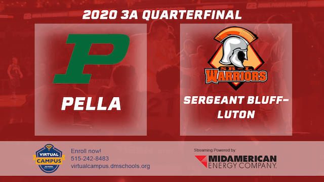 2020 Basketball 3A Quarterfinal - Pella vs. Sergeant Bluff-Luton 4:30 pm