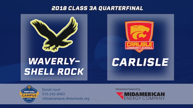 2018 Baseball 3A Quarterfinal - Waverly-Shell Rock vs Carlisle