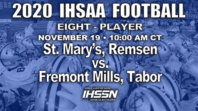 2020 IHSAA FB Final - 8 Player - St. Mary's, Remsen vs. Fremont Mills, Tabor