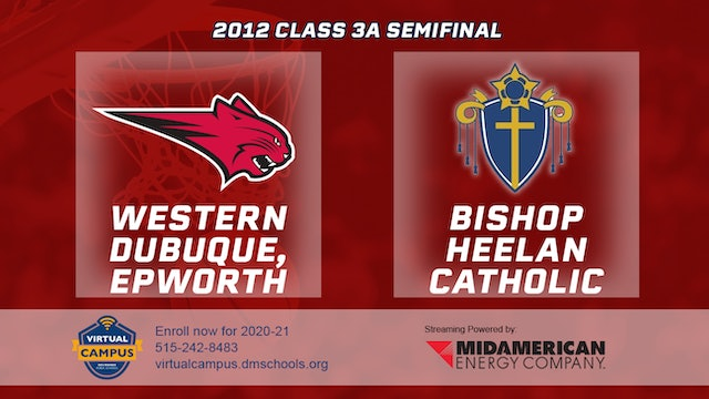 2012 Basketball 3A Semifinal - Western Dubuque, Epworth vs. Bishop Heelan