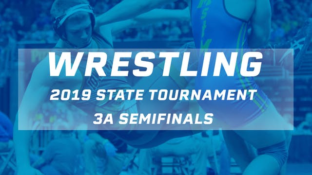 2019 Wrestling 3A Semifinals