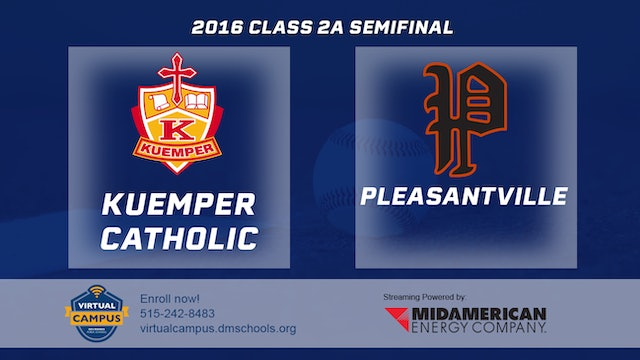 2016 Baseball 2A Semifinal - Kuemper Catholic, Carroll vs. Pleasantville