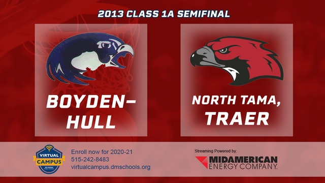 2013 Basketball 1A Semifinal - Boyden-Hull vs. North Tama, Traer