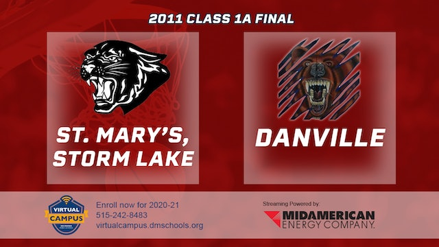 2011 Basketball 1A Final - St. Mary's, Storm Lake vs. Danville