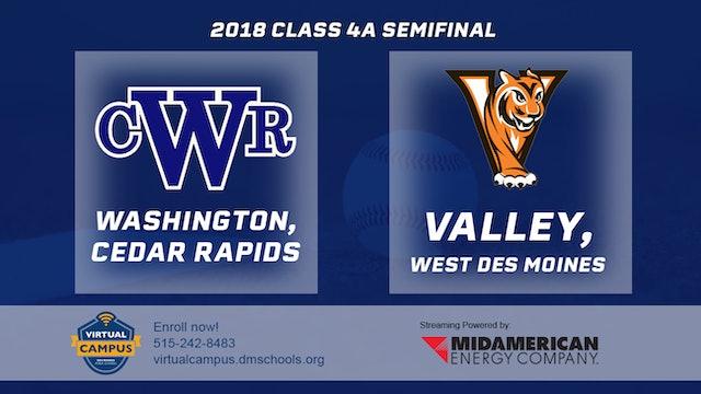 2018 Baseball 4A Semifinal - Cedar Rapids,Washington vs. Valley,West Des Moines