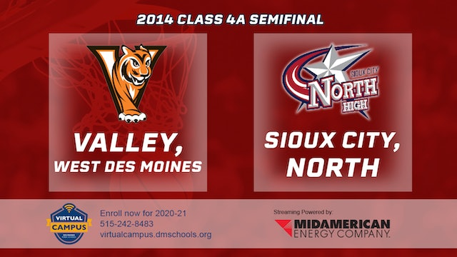 2014 Basketball 4A Semifinal - Valley, West Des Moines vs. Sioux City, North