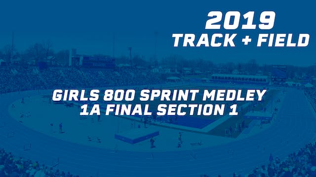 Girls 800 Sprint Medley 1A Final Sect...