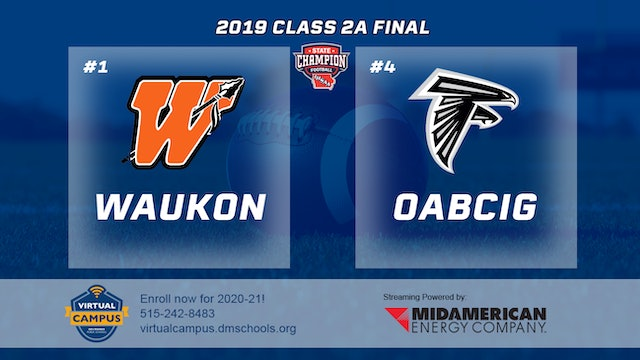 2019 Football 2A Final - #1 Waukon vs. #4 OABCIG