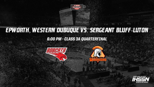 IHSAA Basketball Quarter Finals: Epworth,Western Dubuque vs.Sergeant Bluff-Luton