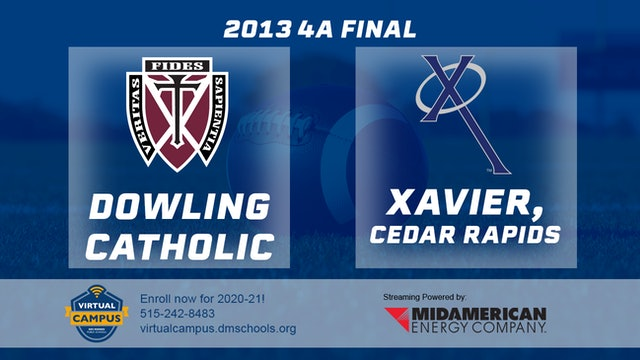 2013 Football 4A Final - Dowling Catholic, WDM vs. Xavier, Cedar Rapids