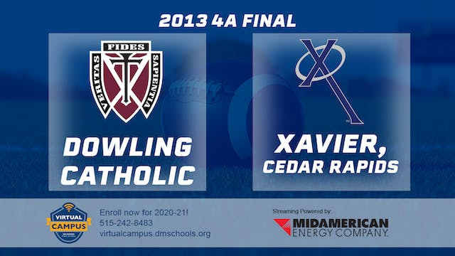 2013 Football 4A Final - Dowling Cath...
