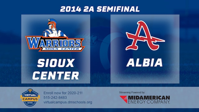 2014 Football 2A Semifinal Sioux Center vs. Albia