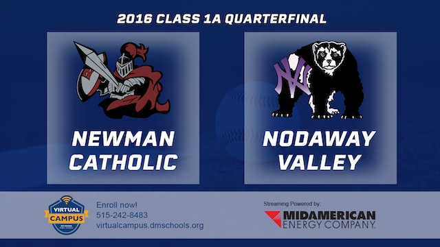 2016 Baseball 1A Quarterfinal - Newman Catholic, Mason City vs. Nodaway Valley