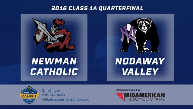 2016 Baseball 1A Quarterfinal - Newman Catholic, Mason City vs. Nodaway Valley