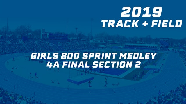 2019 4A Track & Field Girls Finals: 800 Sprint Medley 4A, Section 2