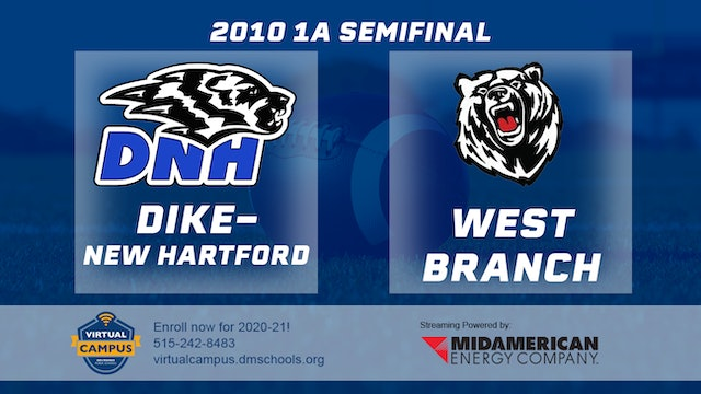 2010 Football 1A Semifinal - Dike New Hartford vs. West Branch