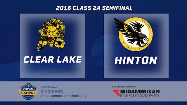2016 Baseball 2A Semifinal - Clear Lake vs Hinton