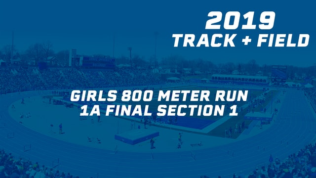 2019 1A Track & Field Girls Finals: 800 Meter Run, Section 1