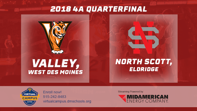 2018 Basketball Class 4A Quarterfinal (Valley, WDM vs. North Scott, Eldridge)