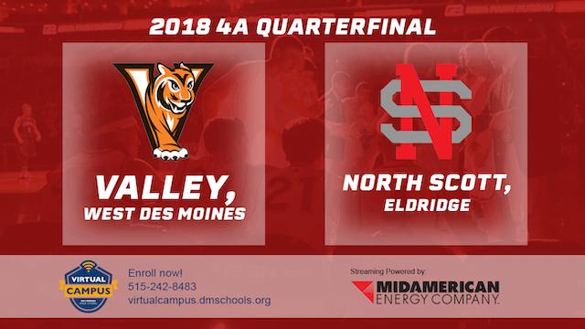 2018 4A Basketball Quarter Finals: Valley, WDM vs. North Scott, Eldridge