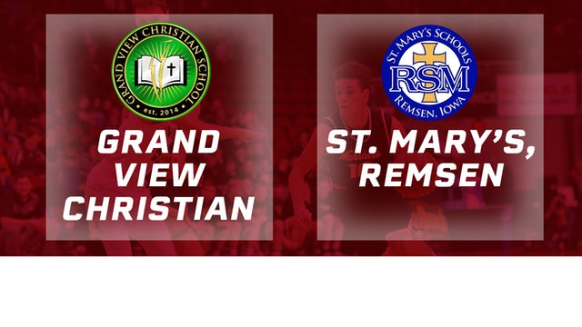 2017 Basketball 1A Semifinal (Grand View Christian vs. St. Mary's Remsen)