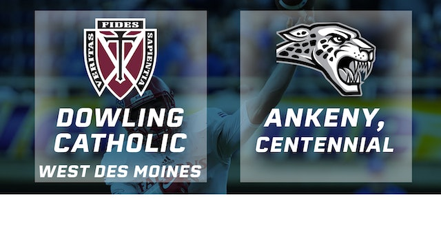 2017 Football Class 4A Semifinal - Dowling Catholic, WDM vs. Ankeny Centennial