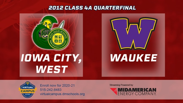 2012 Basketball 4A Quarterfinal - Iowa City, West vs. Waukee