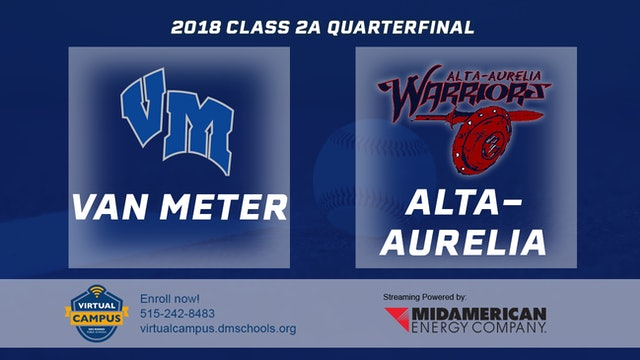 2018 Baseball 2A Quarterfinal - Van Meter vs. Alta-Aurelia