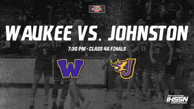 IHSAA 4A Basketball Finals: Waukee vs. Johnston