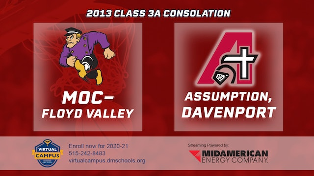 2013 Basketball 3A Consolation - MOC-Floyd Valley vs. Assumption, Davenport