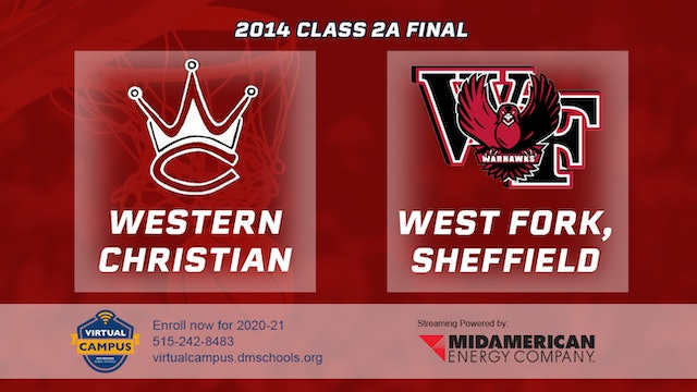 2014 Basketball 2A Final - Western Christian, Hull vs. West Fork, Sheffield