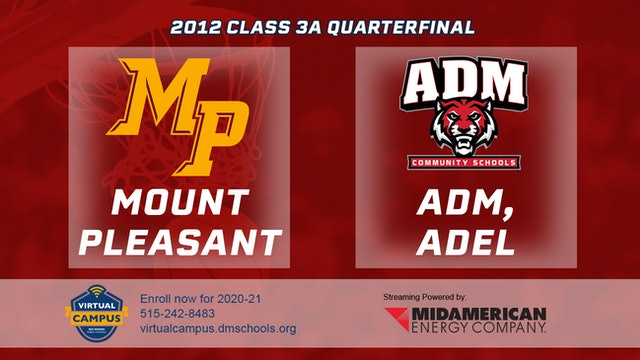 2012 Basketball 3A Quarterfinal - Mount Pleasant vs. ADM, Adel