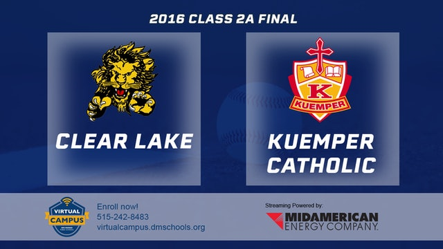 2016 Baseball 2A Final - Clear Lake vs Kuemper Catholic, Carroll