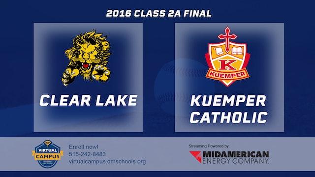 2016 2A Baseball Finals: Clear Lake vs Kuemper Catholic, Carroll