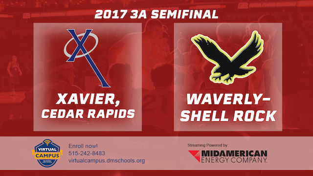 2017 Basketball 3A Semifinal (Xavier, Cedar Rapids vs. Waverly-Shell Rock)
