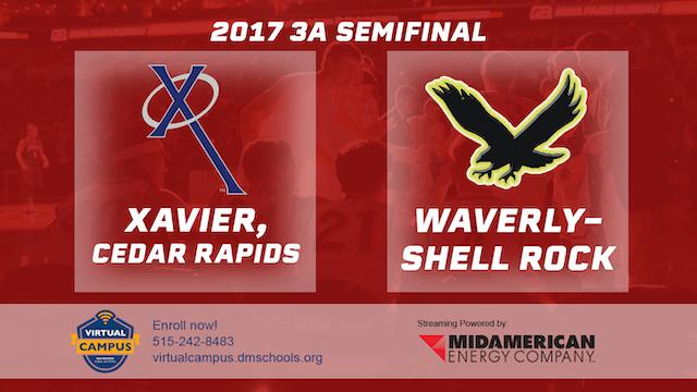 2017 3A Basketball Semi Finals: Xavier, Cedar Rapids vs. Waverly-Shell Rock