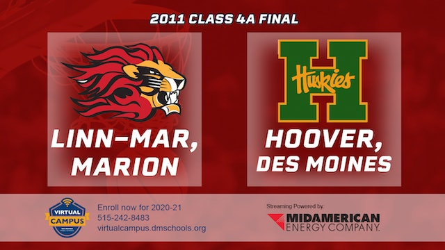 2011 Basketball 4A Final - Linn-Mar, Marion vs. Hoover, Des Moines