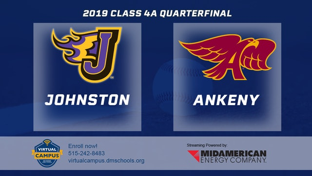 2019 State Baseball 4A Quarterfinal - Johnston vs. Ankeny