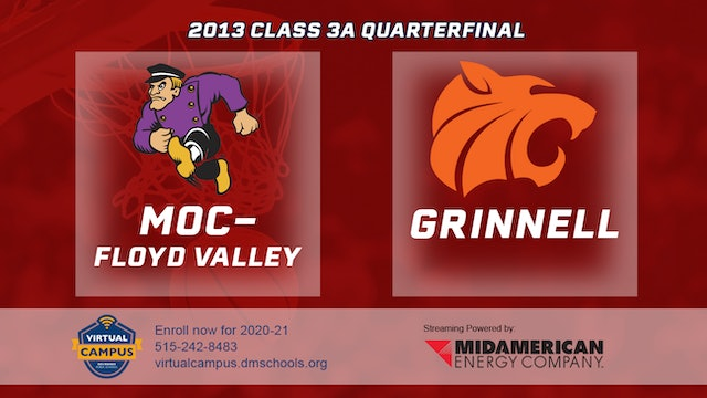 2013 Basketball 3A Quarterfinal - MOC-Floyd Valley vs. Grinnell