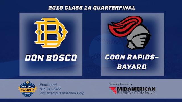 2019 Baseball 1A Quarterfinal - Don Bosco, Gilbertville vs. Coon Rapids-Bayard