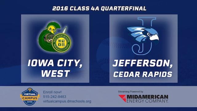 2016 4A Baseball Quarter Finals: Iowa City, West vs. Cedar Rapids, Jefferson