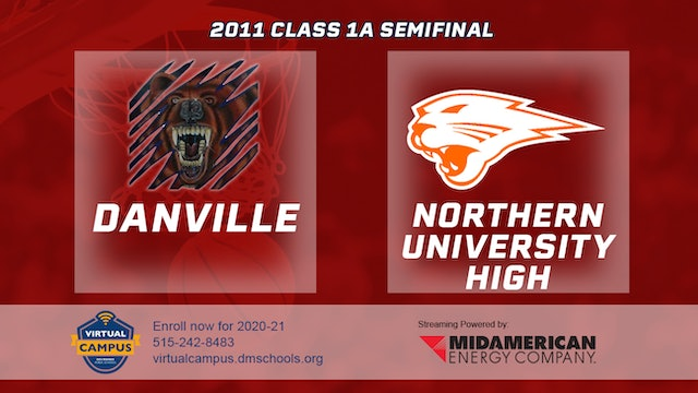 2011 Basketball 1A Semifinal - Danville vs. Northern University High